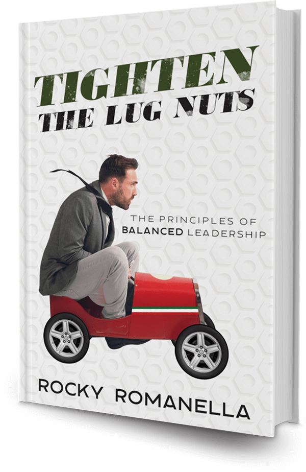 Book: Tighten The Lug Nuts The Principles of Balanced Leadership by Rocky Romanella